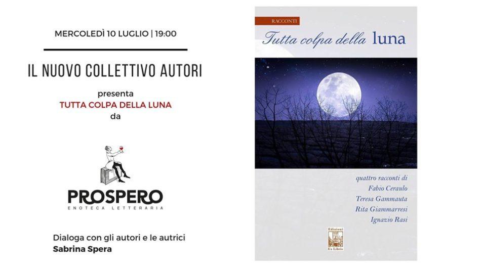 Tutta colpa della luna, Prospero Enoteca letteraria